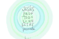 Jesus pasó todo lo estás pasando