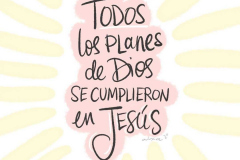Todos los planes de Dios se cumplieron en Jesús