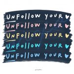 Unfollow your heart (oscuro brochazo)